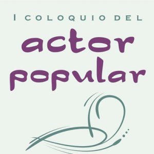 1º Coloquio del actor popular